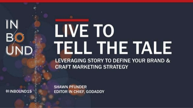 TELL THE TALE  -'>l_. EVERAG| NG STORY TO DEFINE YOUR BRAND & / CRAFT MARKETING STRATEGY     _ SHAWN _ V » DER #5 | NBOUND...