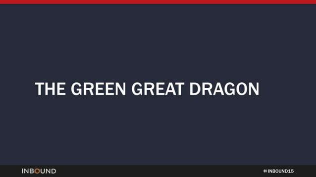 THE GREEN GREAT DRAGON  INBOUND ti NNNNNNN 15