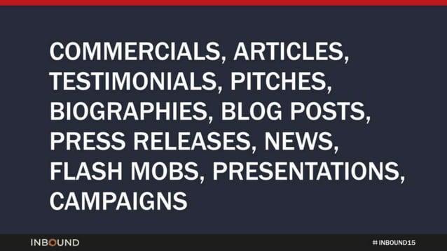 COMMERCIALS,  ARTICLES,  TESTIMONIALS,  PITCHES,  BIOGRAPHIES,  BLOG POSTS,  PRESS RELEASES,  NEWS,  FLASH MOBS,  PRESENTA...