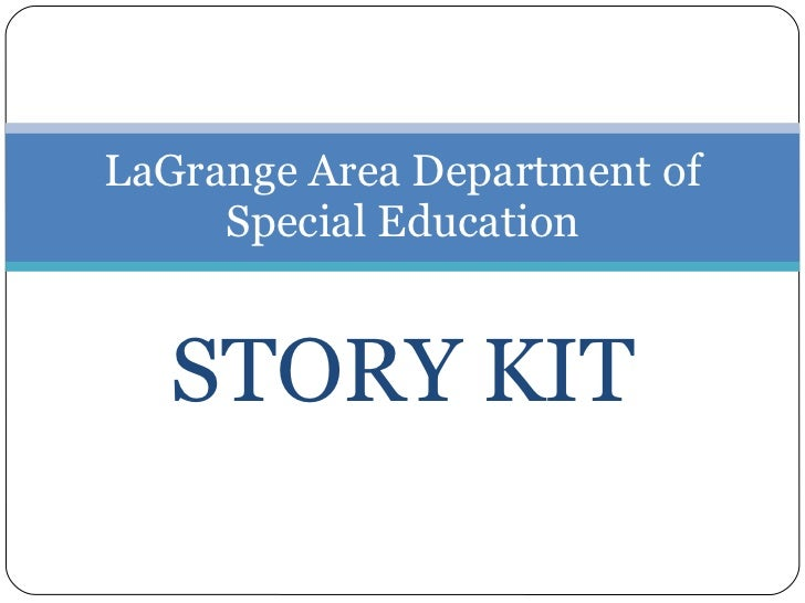 STORY KIT LaGrange Area Department of Special Education