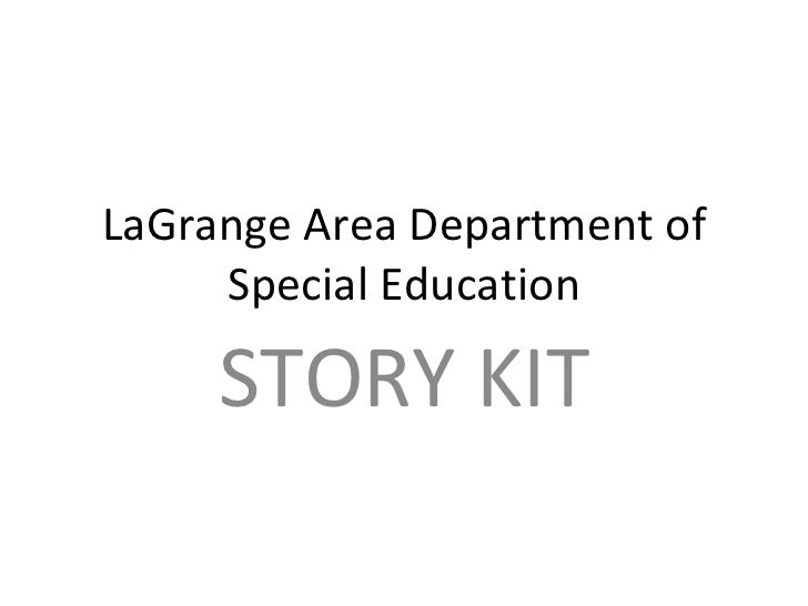LaGrange Area Department of Special Education STORY KIT
