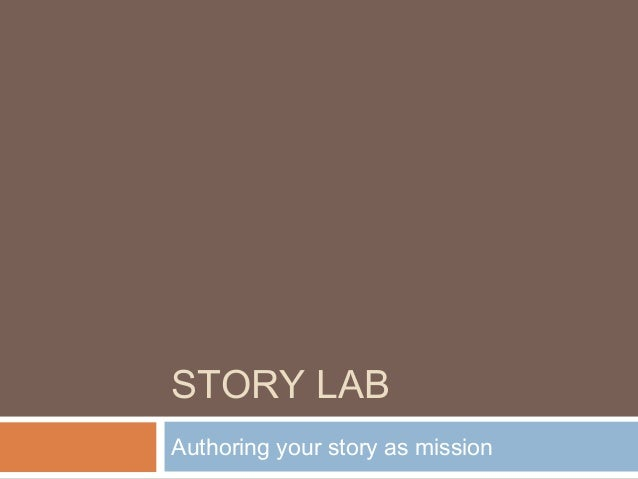 STORY LAB Authoring your story as mission