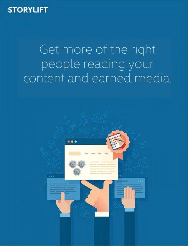 Getmoreoftheright peoplereadingyour contentandearnedmedia.