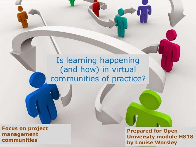 Is learning happening (and how) in virtual communities of practice? Focus on project management communities Prepared for O...