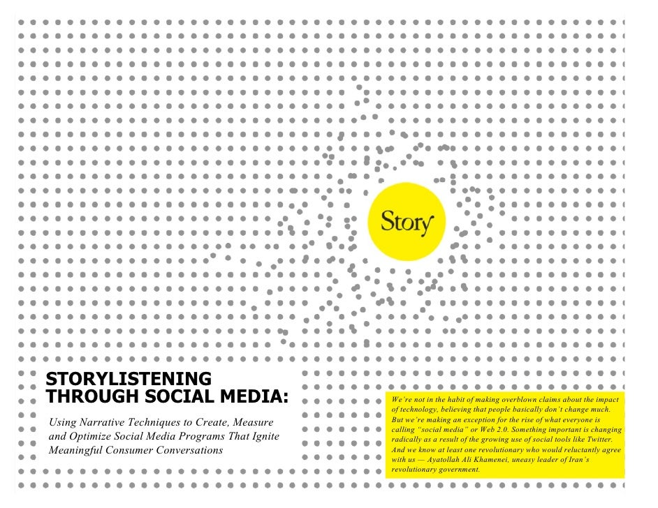 STORYLISTENING THROUGH SOCIAL MEDIA:                            We're not in the habit of making overblown claims about th...