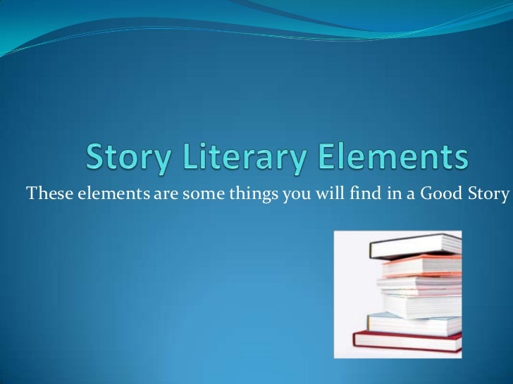 the most effective literary element in 79 chapter 5 writing literary arguments most of the essays you write about literature are expository—that is, you write to give information to readers.