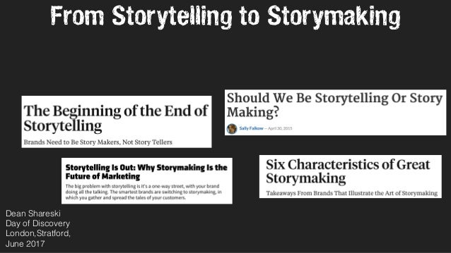 From Storytelling to Storymaking Dean Shareski Day of Discovery London,Stratford, June 2017
