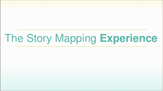 The Story Mapping Experience