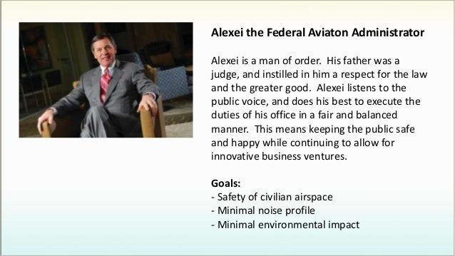 Alexei the Federal Aviaton Administrator Alexei is a man of order. His father was a judge, and instilled in him a respect ...