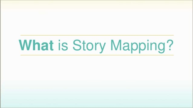 What is Story Mapping?