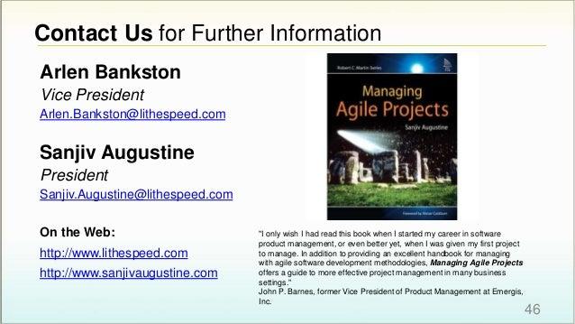 Contact Us for Further Information 46 Arlen Bankston Vice President Arlen.Bankston@lithespeed.com Sanjiv Augustine Preside...