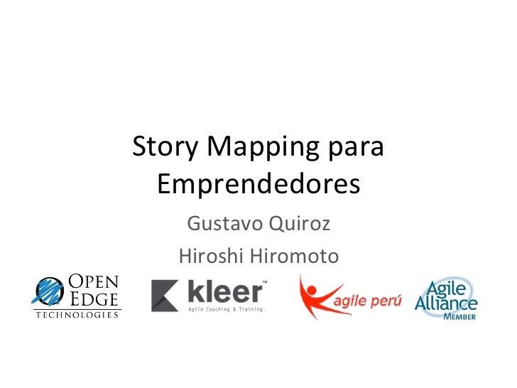 Story Mapping para   Emprendedores      Gustavo Quiroz     Hiroshi Hiromoto