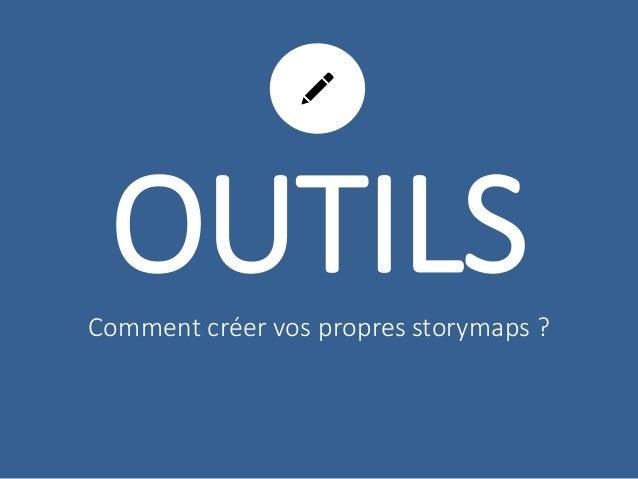 OUTILS  Comment créer vos propres storymaps ?