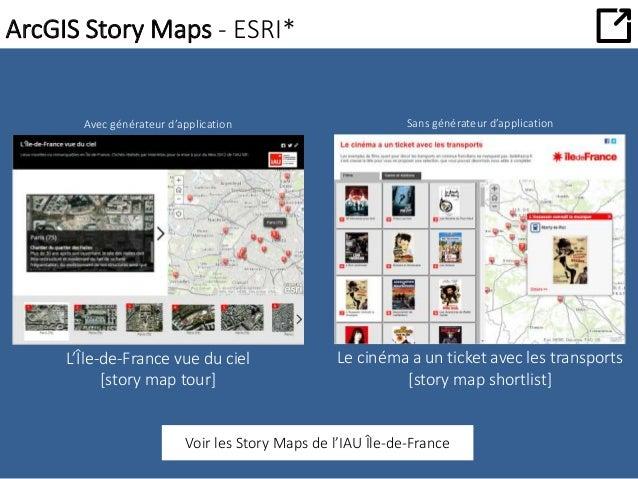 ArcGIS Story Maps - ESRI*  Avec générateur d'application Sans générateur d'application  L'Île-de-France vue du ciel  [stor...