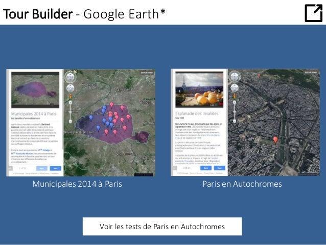 Tour Builder - Google Earth*  Municipales 2014 à Paris Paris en Autochromes  Voir les tests de Paris en Autochromes
