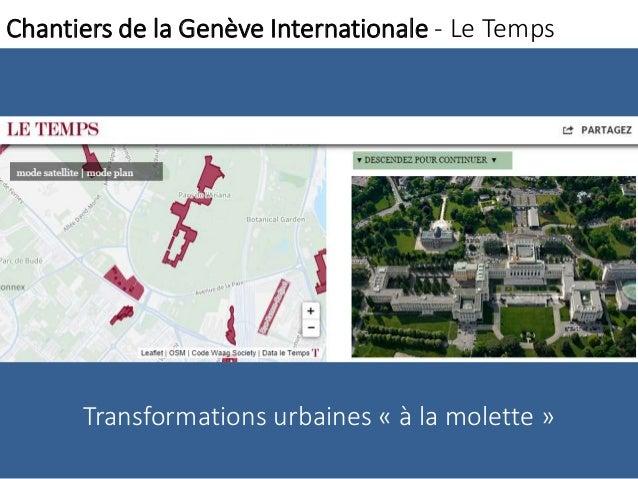 Chantiers de la Genève Internationale - Le Temps  Transformations urbaines « à la molette »
