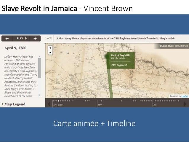 Slave Revolt in Jamaica - Vincent Brown  Carte animée + Timeline