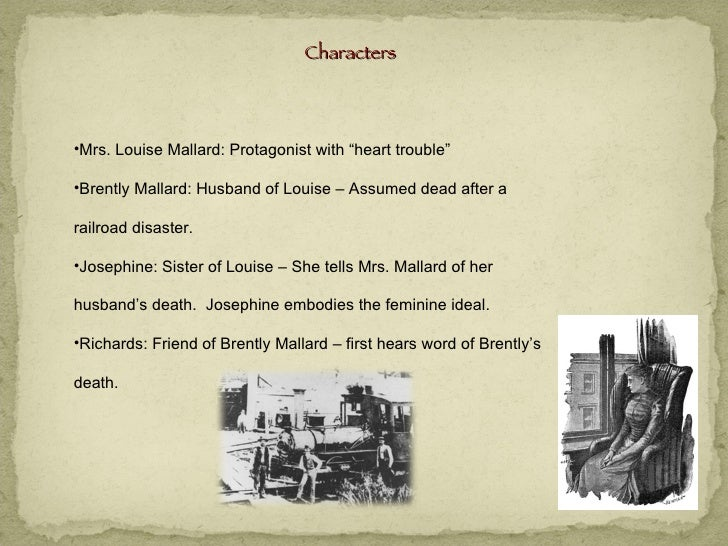 a focus on the protagonist character louise mallard in the story of an hour In the story of an hour, louise mallard admits that she loves her kate chopin's short stories summary character kate chopin's short stories essays are.