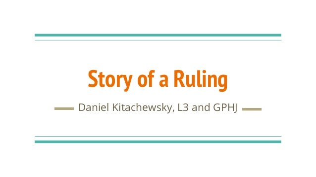 Story of a Ruling Daniel Kitachewsky, L3 and GPHJ