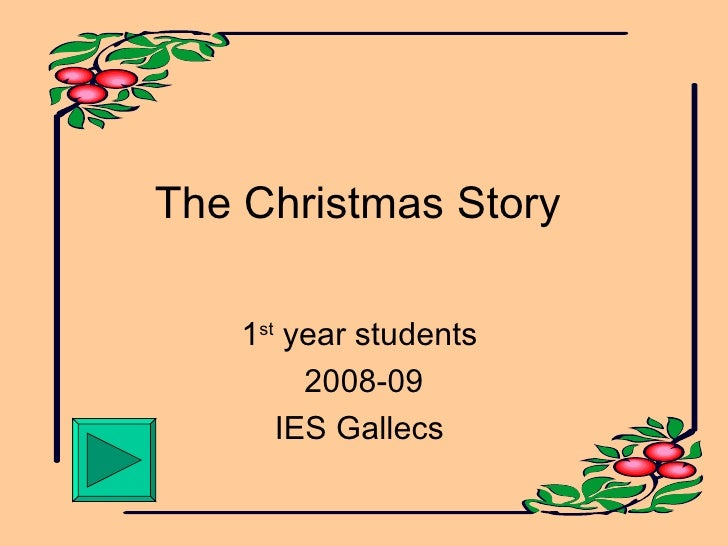 The Christmas Story  1 st  year students  2008-09 IES Gallecs