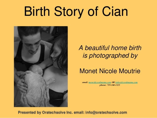 Birth Story of Cian A beautiful home birth is photographed by Monet Nicole Moutrie email: monet@cordmama.com OR kelsey@cor...