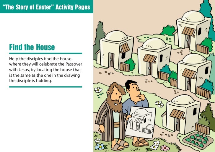 """""""The Story of Easter"""" Activity Pages  Find the House  Help the disciples find the house  where they will celebrate the Pas..."""