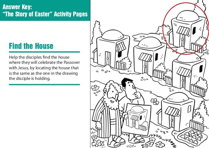 "Answer Key:""The Story of Easter"" Activity Pages  Find the House  Help the disciples find the house  where they will celebr..."