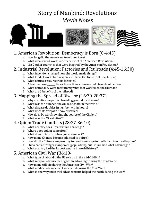 Story of Mankind: Revolutions Movie Notes  1. American Revolution: Democracy is Born (0-4:45)  a. How long did the America...
