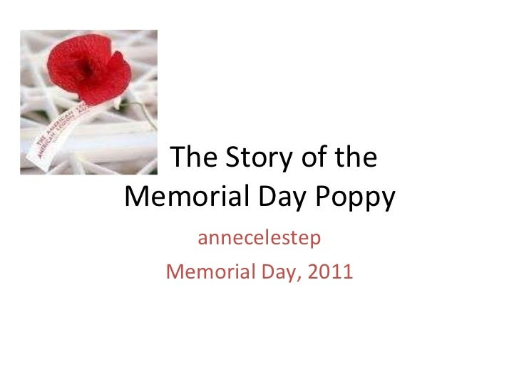 The Story of the  Memorial Day Poppy annecelestep Memorial Day, 2011