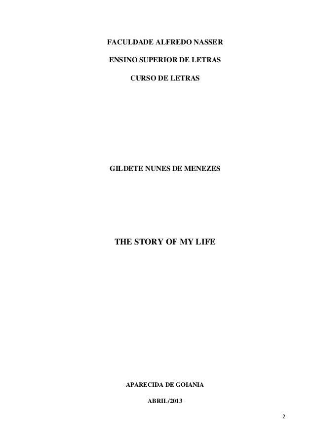 FACULDADE ALFREDO NASSER ENSINO SUPERIOR DE LETRAS CURSO DE LETRAS  GILDETE NUNES DE MENEZES  THE STORY OF MY LIFE  APAREC...