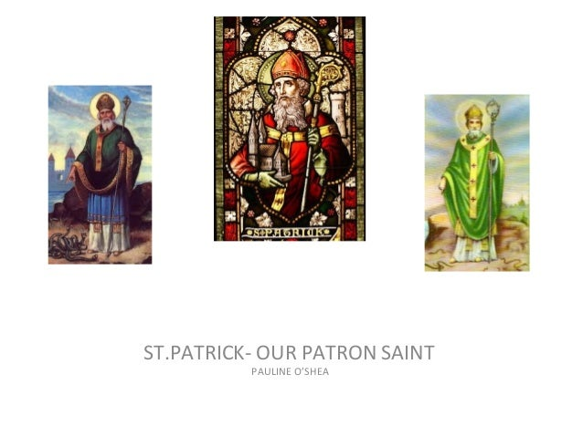 ST.PATRICK- OUR PATRON SAINT PAULINE O'SHEA