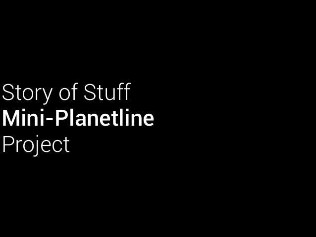Story of Stuff Mini-Planetline Project