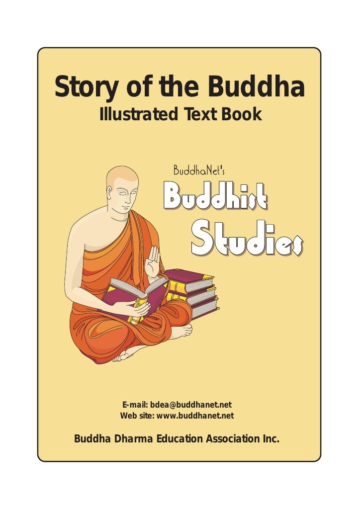 Story of the Buddha      Illustrated Text Book              E-mail: bdea@buddhanet.net          Web site: www.buddhanet.ne...