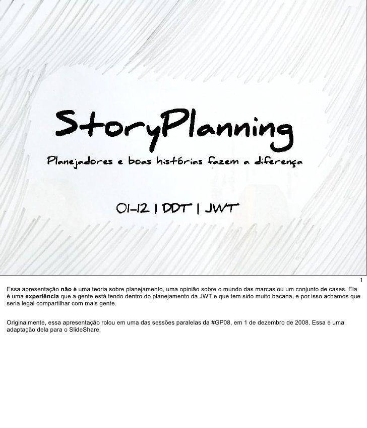 1 Essa apresentação não é uma teoria sobre planejamento, uma opinião sobre o mundo das marcas ou um conjunto de cases. Ela...