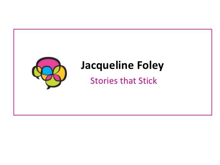 Jacqueline Foley  Stories that Stick