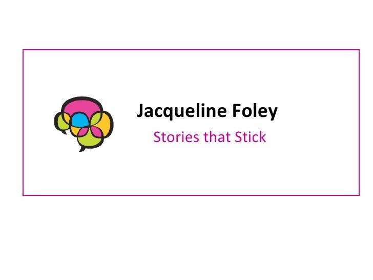 Jacqueline Foley's  Stories that Stick