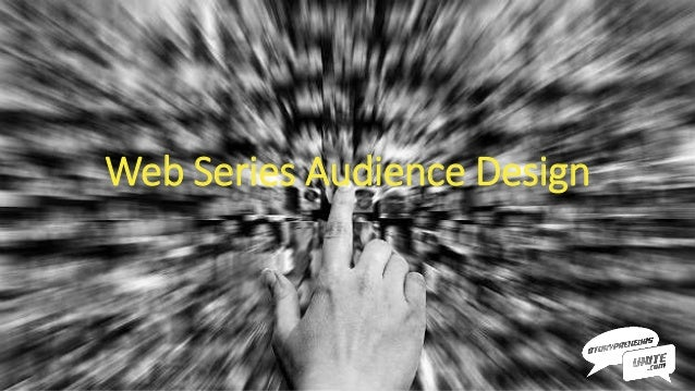 Web Series Audience Design