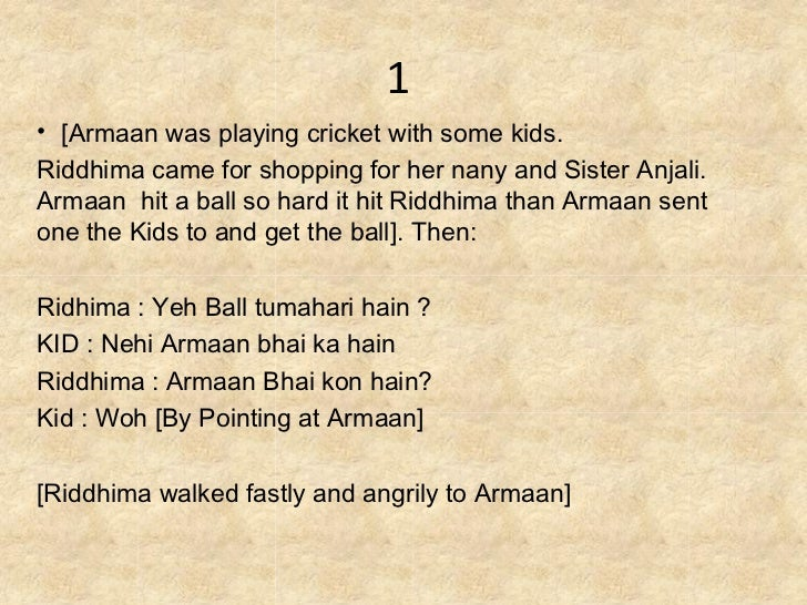 1• [Armaan was playing cricket with some kids.Riddhima came for shopping for her nany and Sister Anjali.Armaan hit a ball ...