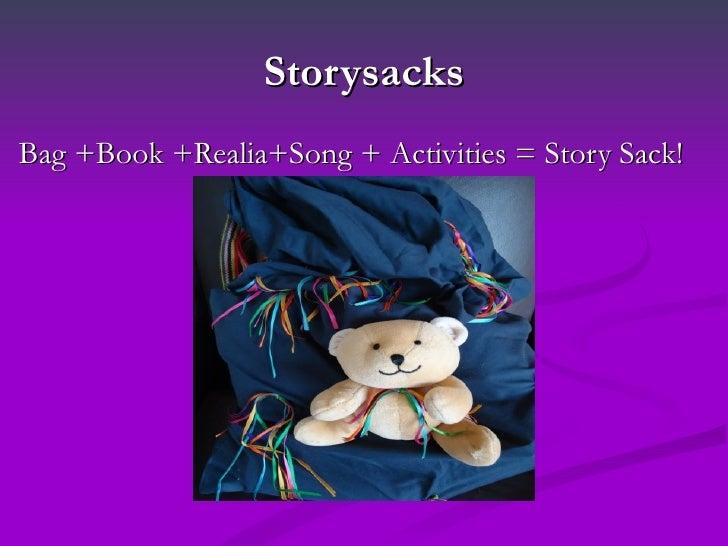 StorysacksBag +Book +Realia+Song + Activities = Story Sack!