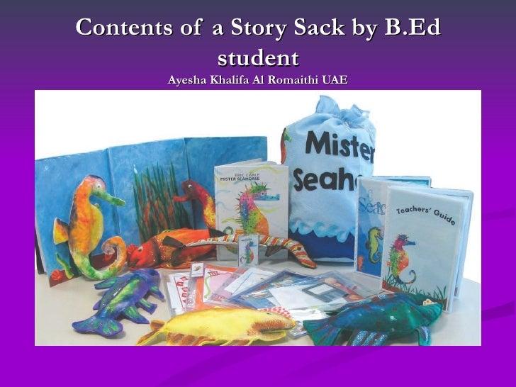 Contents of a Story Sack by B.Ed            student        Ayesha Khalifa Al Romaithi UAE