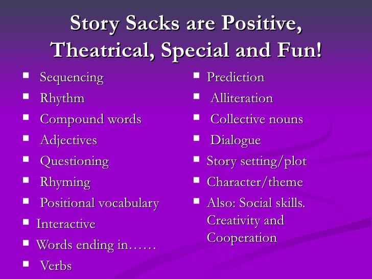 Story Sacks are Positive,      Theatrical, Special and Fun!    Sequencing                 Prediction    Rhythm         ...