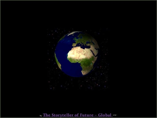 by The Storyteller of Future – Global ©TM®