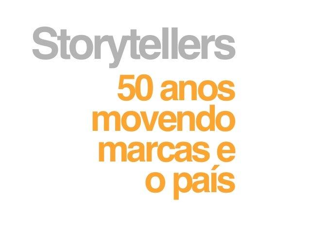 Storytellers 50anos movendo marcase opaís