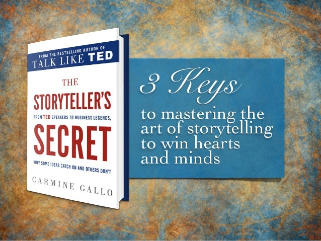 to mastering the art of storytelling to win hearts and minds 3 Keys