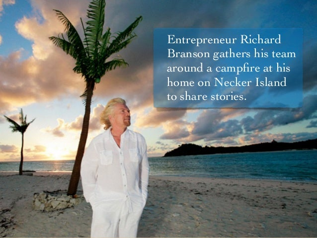 Entrepreneur Richard Branson gathers his team around a campfire at his home on Necker Island to share stories.
