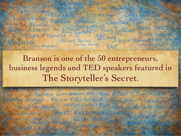 Branson is one of the 50 entrepreneurs, business legends and TED speakers featured in The Storyteller's Secret. Richard Br...