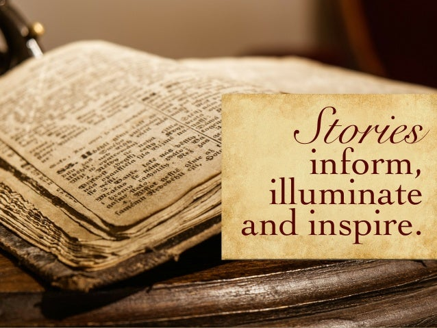 Stories inform, illuminate and inspire.