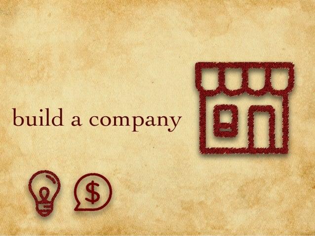 build a company