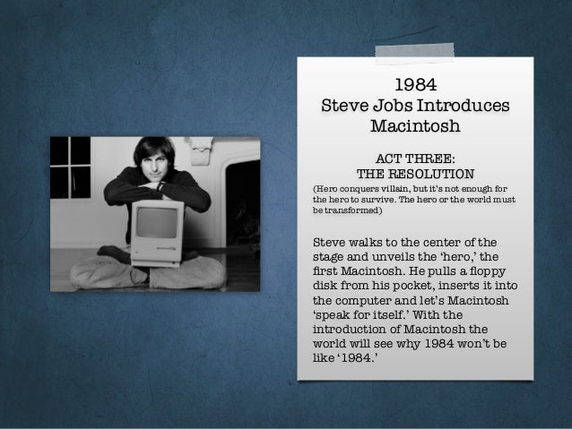 1984 Steve Jobs Introduces Macintosh ACT THREE: THE RESOLUTION (Hero conquers villain, but it's not enough for the hero to...