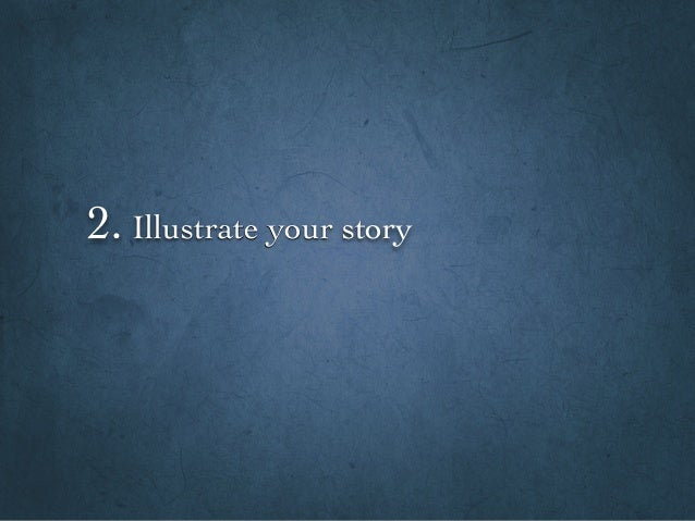 2. Illustrate your story